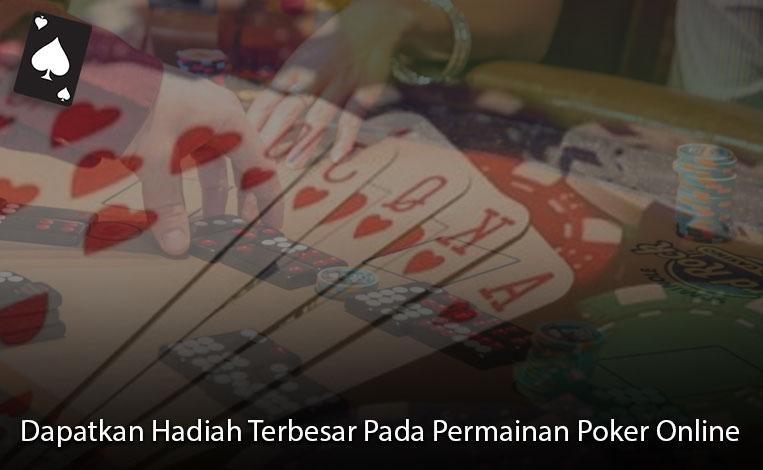 Poker Online Dapatkan Hadiah Terbesar - Situs Judi Online Indonesia