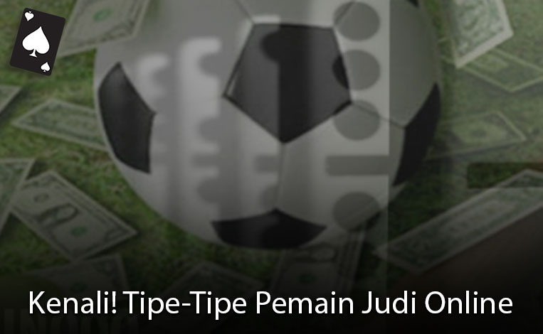 Judi Online - Kenali! Tipe-Tipe Pemain Judi - Situs Judi Online Indonesia